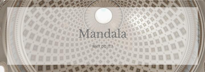 Why Mandala?