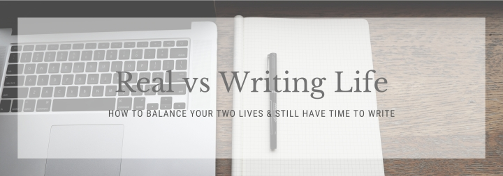 How to Balance Your Writing Life & Your Real Life
