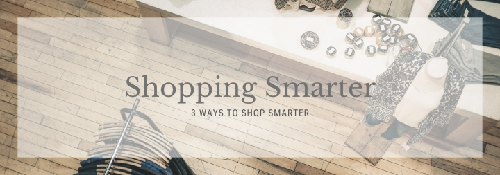 3 Ways to Shop Smarter