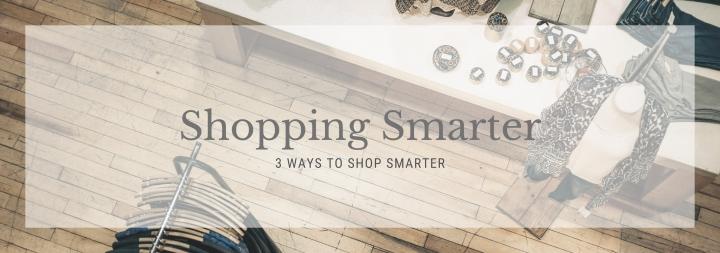 3 Ways to ShopSmarter