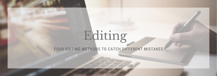 Four Editing Methods to Get You Through