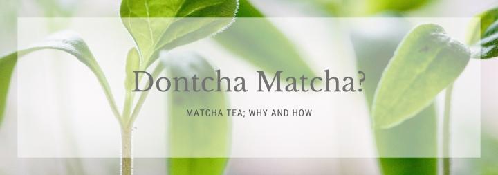 Why Dontcha Matcha?