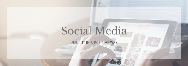 Using Social Media In A Positive Way