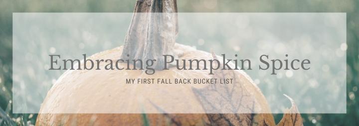 Embracing  Pumpkin Spice: My First Autumn Back BucketList