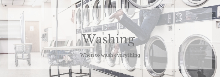 When To Wash Everything