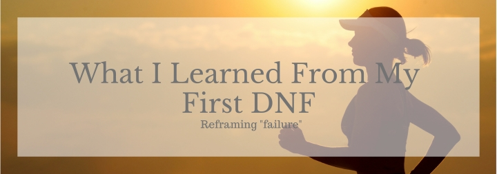 What I Learned From My First DNF