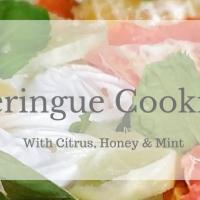 Meringue cookies with Citrus, Honey & Mint