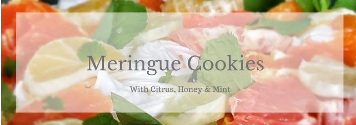 Meringue cookies with Citrus, Honey &Mint