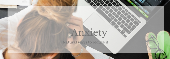 Natural Ways To Reduce Anxiety