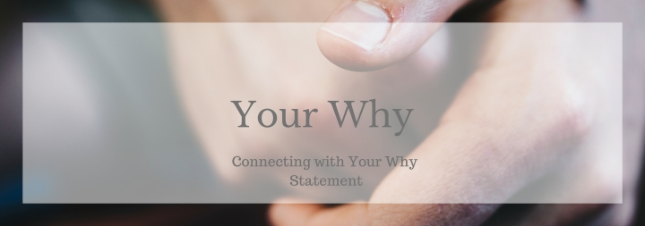 Connecting With Your Why