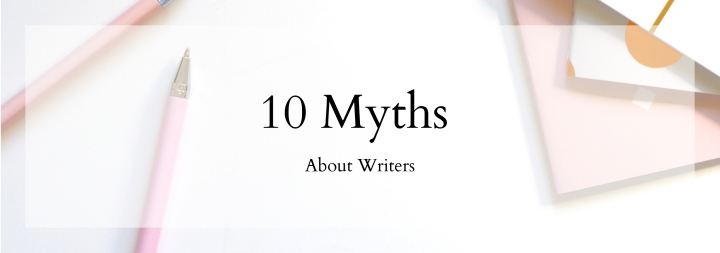 Myths About Writers