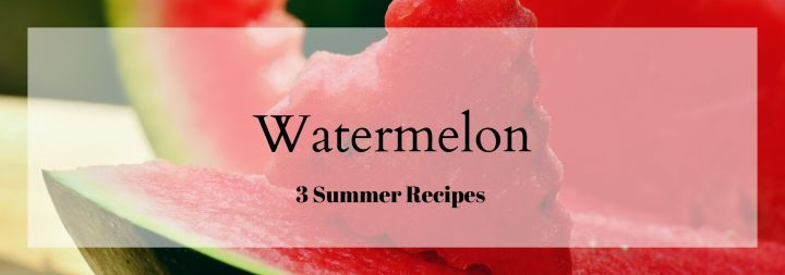 3 Summer Ways to Use A Watermelon