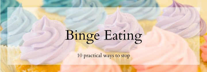 10 Practical Ways to Reduce or Stop Binge Eating