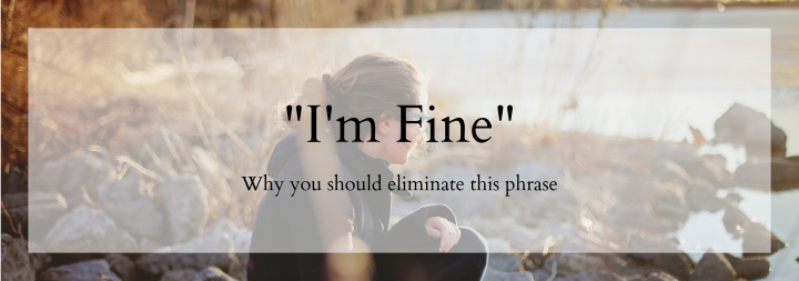 "Eliminating the Phrase ""I'm Fine"""