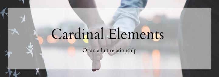 Cardinal Elements of an AdultRelationship