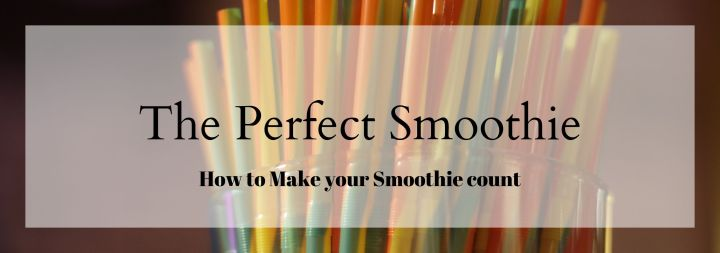 Making the Perfect Smoothie