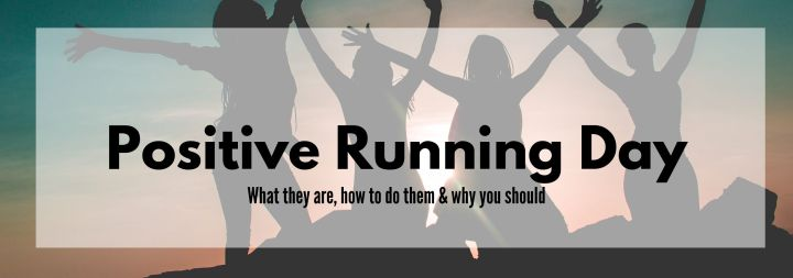 "Why & How To Have a ""Positive Running Day"""