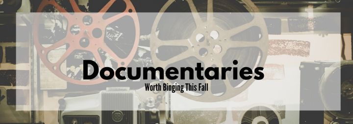 Binge Worthy Documentaries