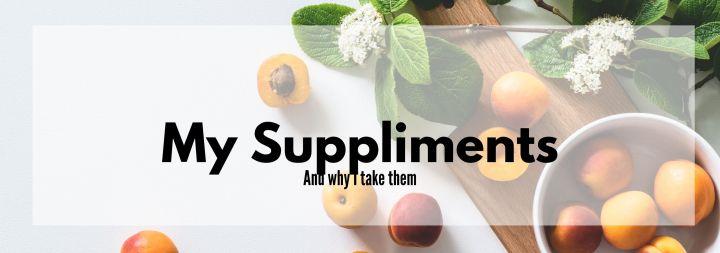 4 Supplements & Why I TakeThem