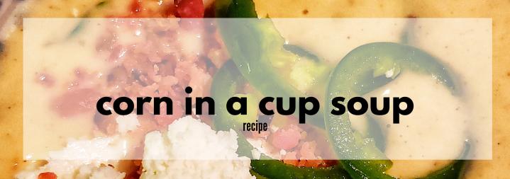 Corn in a CupSoup