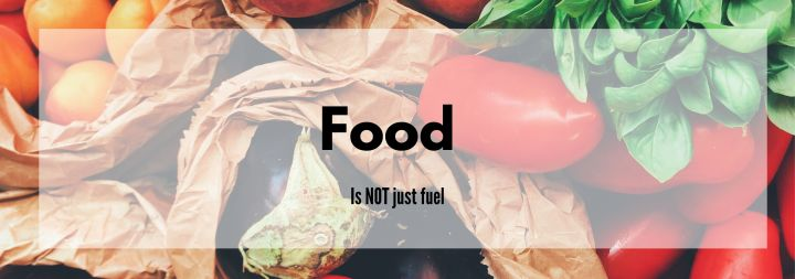 Food is not JUST Fuel