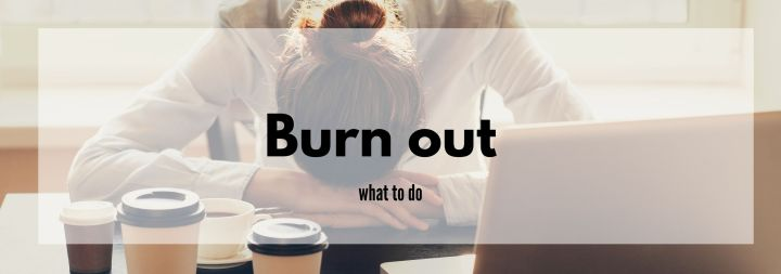 Things To Do When You Feel Burnt Out