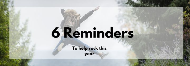 6 Reminders to Rock This Year
