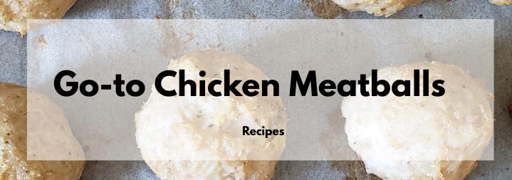 Go-To Chicken Meatballs