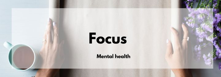 Mental Health Focus