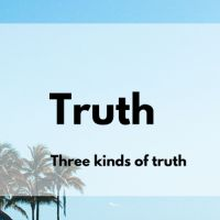 Three Kinds of Truth