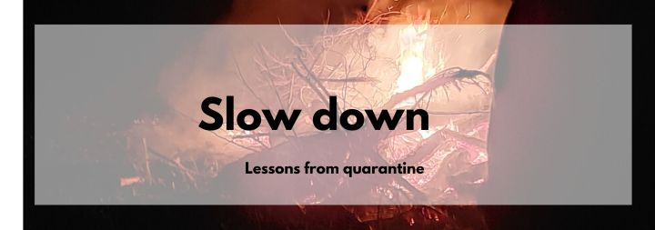 Lessons in the Art of SlowingDown