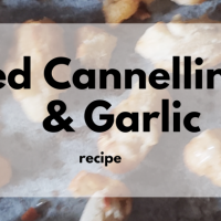 Roasted Cannellini Beans/ Chick Pea  & Garlic