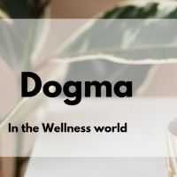 The Danger of Dogma in the Wellness World