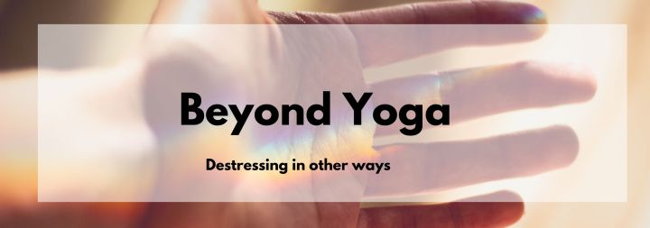 Destress Beyond Yoga