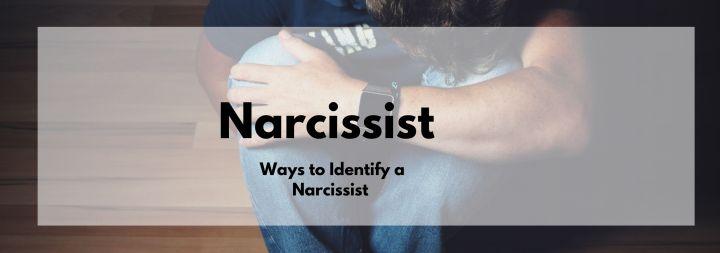 Ways to Identify aNarcissist